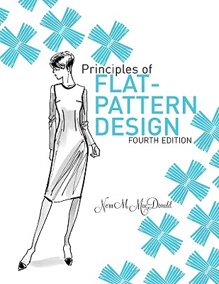 Principles of Flat Pattern Design By MacDonald, Nora M.